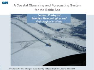 A Coastal Observing and Forecasting System  for the Baltic Sea