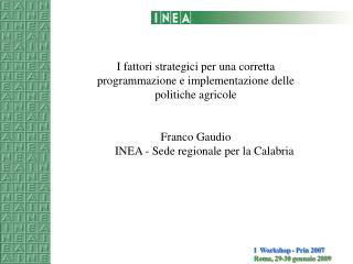 I  Workshop - Prin 2007 Roma, 29-30 gennaio 2009