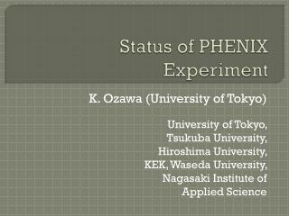 Status of PHENIX Experiment
