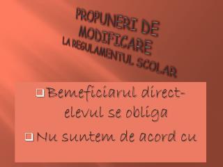 PROPUNERI DE MODIFICARE  LA REGULAMENTUL SCOLAR