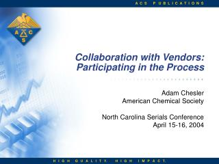 Collaboration with Vendors: Participating in the Process