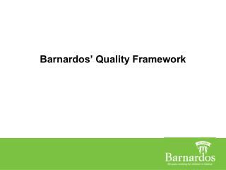 Barnardos' Quality Framework