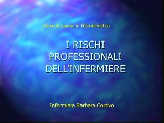 I RISCHI PROFESSIONALI DELL�INFERMIERE