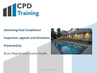 Swimming Pool Compliance Inspection, appeals and Directions Presented by