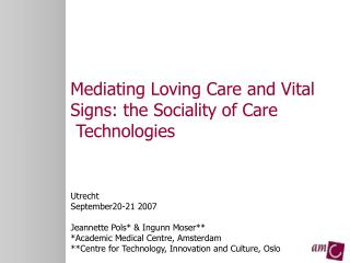 Mediating Loving Care and Vital Signs: the Sociality of Care   Technologies