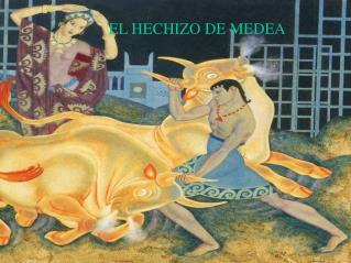 EL HECHIZO DE MEDEA