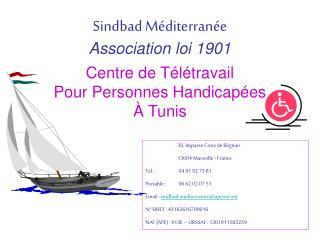 30, Impasse Croix de Régnier 13004 Marseille - France Tel : 04 91 92 73 81