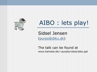 AIBO : lets play!