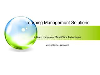 Learning Management Solutions A Group company of MarketPlace Technologies mkttechnologies