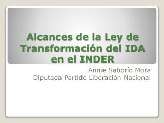 Alcances de la Ley de Transformación del IDA en el INDER