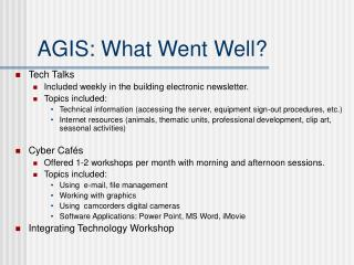 AGIS: What Went Well?