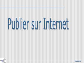Publier sur Internet