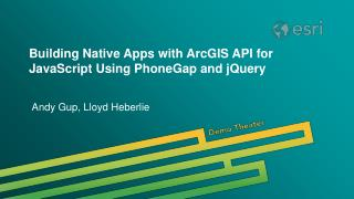 Building Native Apps with ArcGIS API for JavaScript Using PhoneGap and jQuery