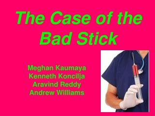 The Case of the Bad Stick