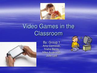 Video Games in the Classroom