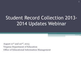 Student Record Collection 2013-2014 Updates Webinar