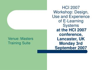 Venue: Masters Training Suite