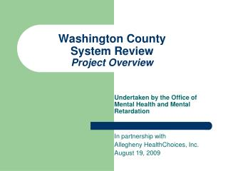 Washington County System Review  Project Overview