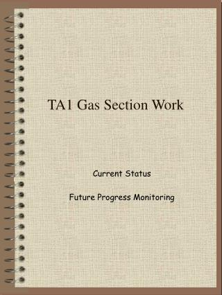 TA1 Gas Section Work