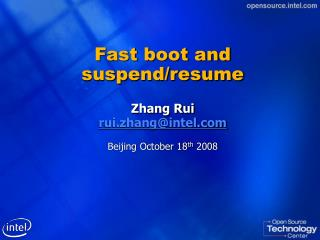 Fast boot and suspend/resume