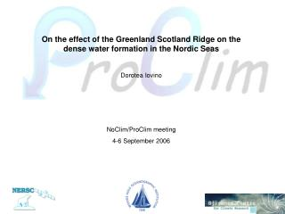 On the effect of the Greenland Scotland Ridge on the dense water formation in the Nordic Seas