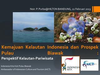 Kemajuan Kelautan Indonesia dan Prospek Pulau Biawak :  Perspektif Kelautan-Pariwisata