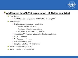 AIM System for ASECNA organisation (17  African  countries) Description: