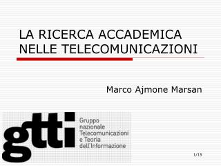 LA RICERCA ACCADEMICA NELLE TELECOMUNICAZIONI