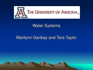 Water Systems Marilynn Garibay and Tara Taylor