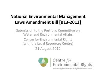 National Environmental Management Laws Amendment Bill [B13-2012]