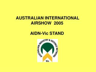 AUSTRALIAN INTERNATIONAL  AIRSHOW  2005 AIDN-Vic STAND