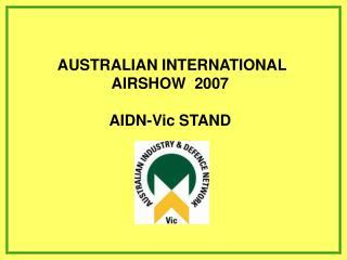 AUSTRALIAN INTERNATIONAL  AIRSHOW  2007 AIDN-Vic STAND