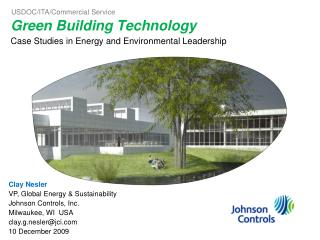 Green Building Technology Case Studies in Energy and Environmental Leadership