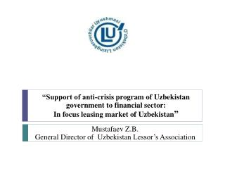 � Support of anti-crisis program of Uzbekistan government to financial sector :