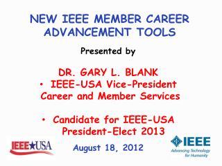 NEW IEEE MEMBER CAREER ADVANCEMENT TOOLS