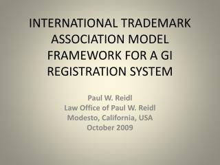 INTERNATIONAL TRADEMARK ASSOCIATION MODEL FRAMEWORK FOR A GI REGISTRATION SYSTEM