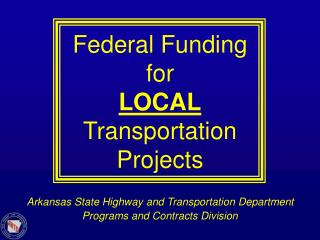 Federal Funding for LOCAL Transportation Projects