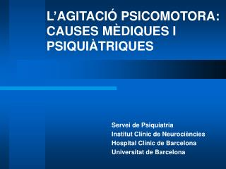 L'AGITACIÓ PSICOMOTORA: CAUSES MÈDIQUES I PSIQUIÀTRIQUES