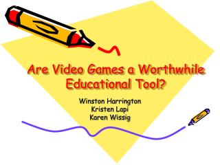 Are Video Games a Worthwhile Educational Tool