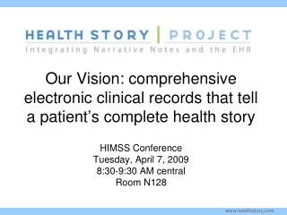 Our Vision: comprehensive electronic clinical records that tell a patient�s complete health story