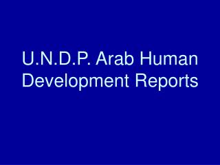 U.N.D.P. Arab Human Development Reports