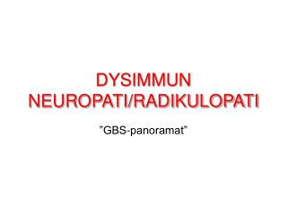 DYSIMMUN NEUROPATI/RADIKULOPATI