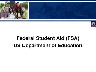 Federal Student Aid (FSA) US Department of Education
