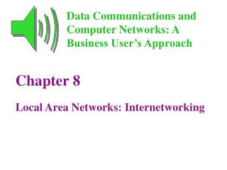 Chapter 8 Local Area Networks: Internetworking