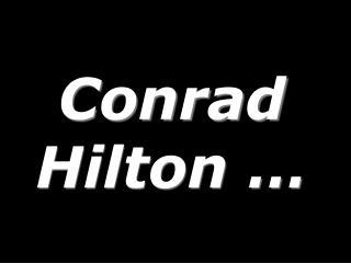 Conrad Hilton �
