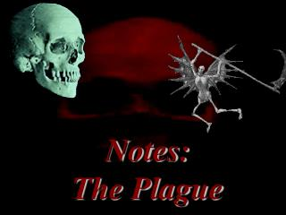 Notes: The Plague