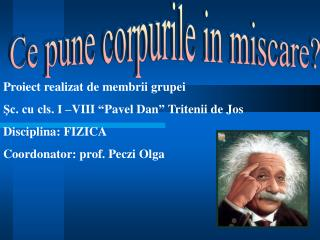 Ce pune corpurile in miscare?