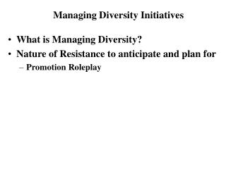 What is Managing Diversity? Nature of Resistance to anticipate and plan for Promotion Roleplay