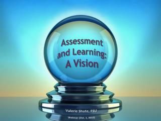 Assessment and Learning:  A Vision