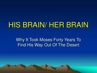 HIS BRAIN/ HER BRAIN